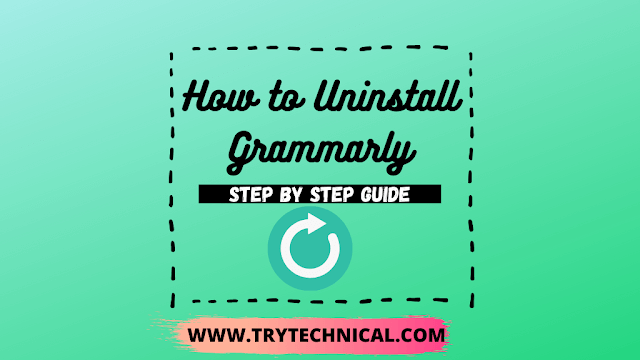 How to Uninstall Grammarly (Step by Step Guide)