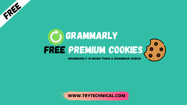 Grammarly Free Premium Cookie And Accounts | Updated And 100% Working