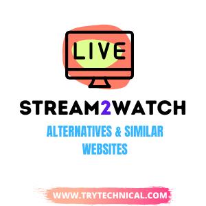 Stream2Watch Alternatives – Top 11+ Sites Like Stream2Watch For Free Online Sports