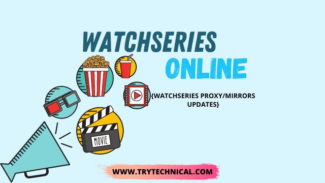 Watchseries online – Watchseries Proxy/Mirrors Updates [October 2021]
