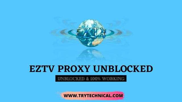 EZTV Proxy Unblocked 2021 – Proxy To Unblock EZTV.io [100% Fixed]