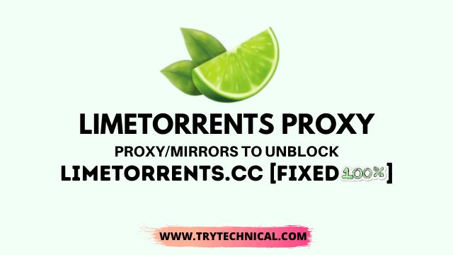 Limetorrents Proxy 2021 – Proxy/Mirrors to unblock Limetorrents.cc [Fixed]