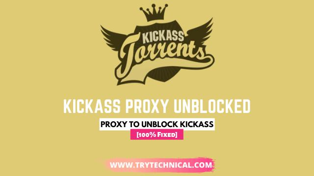 Kickass Proxy Unblocked 2021 – Torrent Proxy Server List [100% Fixed]